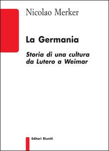 Promoartpalermo.it La Germania. Storia di una cultura da Lutero a Weimar Image