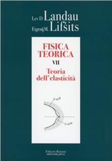 Ristorantezintonio.it Fisica teorica. Vol. 7: Teoria dell'elasticità. Image