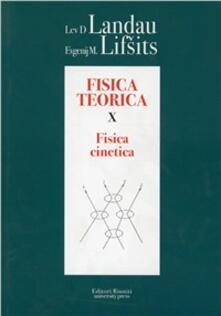 Fisica teorica. Vol. 10: Fisica cinetica.