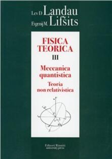Warholgenova.it Fisica teorica. Vol. 3: Teoria quantistica non relativistica. Image