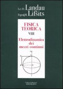 Fisica teorica. Vol. 8: Elettrodinamica dei mezzi continui..pdf