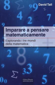 Voluntariadobaleares2014.es Imparare a pensare matematicamente. Esplorando i tre mondi della matematica Image