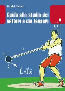 Guida allo studio dei vettori e tensori.pdf