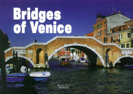 Bridges of Venice. Ediz. illustrata