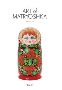 Art of Matryoshka. Flowers, patterns, costume