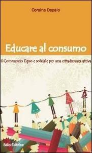 Educare al consumo. Il commercio equo e solidale per una cittadinanza attiva