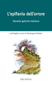 L' epifania dell'orrore. Novelle gotiche italiane