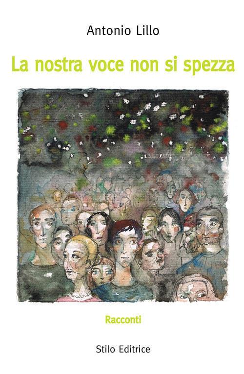 """""""La nostra voce non si spezza"""" di Antonio Lillo"""