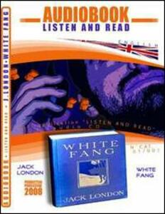 White Fang. Audiolibro. CD Audio e CD-ROM
