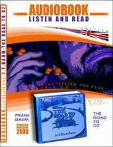 The road of Oz. Audiolibro. CD Audio e CD-ROM