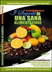 I segreti di una sala alimentazione. Tradizioni antiche e conoscenze moderne sul vivere sano. Con CD Audio
