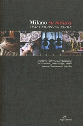 Milano su misura. Craft shopping guide. Ediz. multilingue