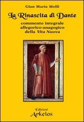 La rinascita di Dante. Commento integrale allegorico-anagogico della «Vita Nuova»