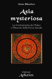 Nicocaradonna.it Asia mysteriosa. La Confraternita dei Polari e l'oracolo della forza astrale Image