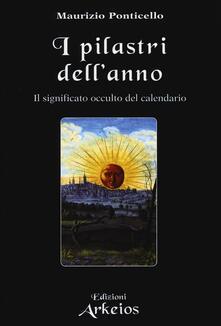 Parcoarenas.it I pilastri dell'anno. Il significato occulto del calendario Image