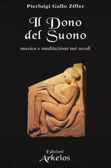 Camfeed.it Il dono del suono. Musica e meditazione nei secoli Image
