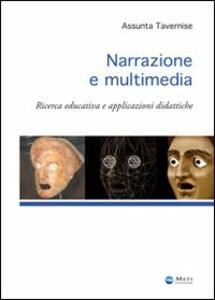 Narrazione e multimedia. Ricerca educativa e applicazioni didattiche