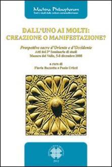 Dall'uno ai molti. Creazione o manifestazione? Prospettive sacre d'Oriente e d'Occidente. Atti del 3° seminario di studi (Mazara del Vallo, 5-7 dicembre 2008) - copertina