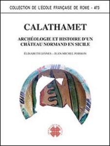 Calathamet. Archéologie et histoire d'un chateau normand en Sicilie