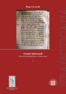 Camfeed.it Gratia laborandi. Ricerche paleografiche e francescane Image