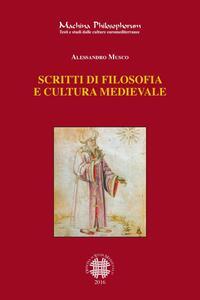Libro Scritti di filosofia e cultura medievale Alessandro Musco