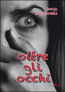 Oltre gli occhi - Sonia Bucciarelli - copertina