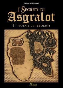 Warholgenova.it L' isola degli evoluti. I segreti di Asgralot. Vol. 1 Image