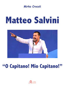 Tegliowinterrun.it Matteo Salvini. «O capitano! Mio capitano!» Image