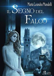 Il segno del falco - Marta Leandra Mandelli - copertina