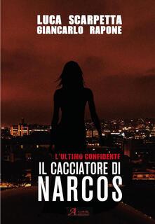 Ilmeglio-delweb.it Il cacciatore di Narcos. L'ultimo confidente Image