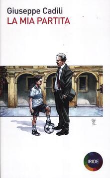 La mia partita - Giuseppe Cadili - copertina