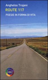 Route 117. Poesie in forma di vita