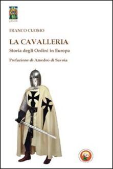 Radiospeed.it La cavalleria. Storia degli ordini in Europa Image