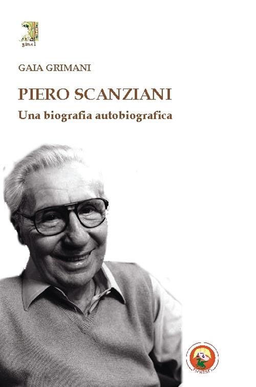 Piero Scanziani. Una biografia autobiografica
