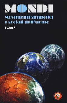 Fondazionesergioperlamusica.it Mondi. Movimenti simbolici e sociali dell'uomo (2018). Vol. 1 Image