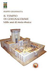 Il tempio di Gerusalemme. Mille anni di storia ebraica