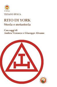 Libro Rito di York. Storia e metastoria Tiziano Busca