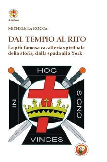 Aboutschuster.de Dal Tempio al Rito. La più famosa cavalleria spirituale della storia, dalla spada allo York Image
