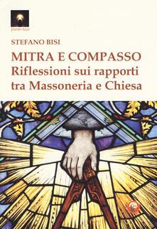 Lascalashepard.it Mitra e compasso. Riflessioni sui rapporti tra massoneria e Chiesa Image