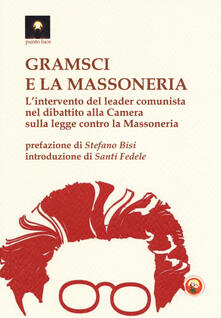Gramsci e la massoneria. L'intervento del leader comunista nel dibattito alla Camera sulla legge contro la massoneria - copertina