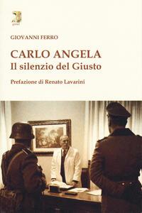 Carlo Angela. Il silenzio del giusto