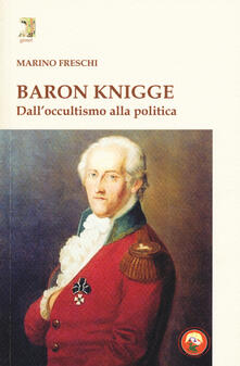 Baron Knigge. Dalloccultismo alla politica.pdf