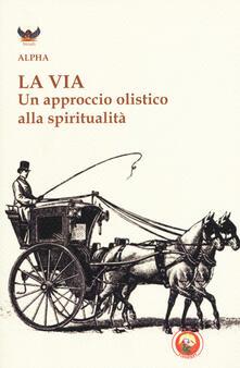 Fondazionesergioperlamusica.it La via. Un approccio olistico alla spiritualità Image