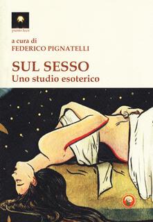 Filippodegasperi.it Sul sesso. Uno studio esoterico Image