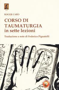 Libro Corso di taumaturgia in sette lezioni Roger Caro