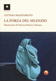 La forza del silenzio - Cettina Mazzamuto - copertina