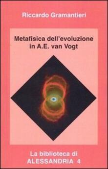 Metafisica dell'evoluzione in A. E. Van Vogt - Riccardo Gramantieri - copertina