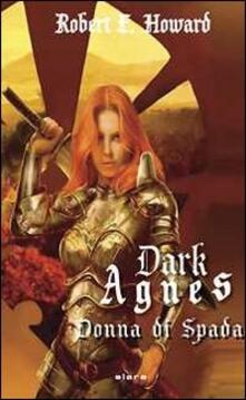 Dark Agnes, donna di spada - Robert E. Howard - copertina