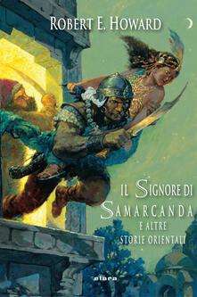 Capturtokyoedition.it Il signore di Samarcanda e altre storie orientali. Ediz. integrale Image