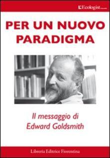 Ipabsantonioabatetrino.it Per un nuovo paradigma. Il messaggio di Edward Goldsmith Image
